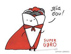 super gyro by gemma correll...brilliant
