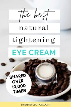 This is the best natural tightening eye cream DIY shared over 10,000 times!!