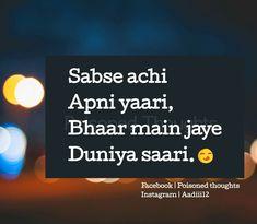 Pta nhi mere yaar ya to yaari bhool gye ya shayad mujhe hi bhool gye. Dosti Quotes In Hindi, Hindi Quotes, Islamic Quotes, Quotations, Best Friendship, Friendship Quotes, All Quotes, Funny Quotes, Fb Status
