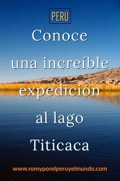 Conoce esta increíble expedición Travel Blog, Peru, Adventure, Lake Titicaca, Peru Travel, Iquitos, Turkey
