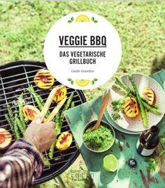 Veggie BBQ – Das vegetarische Grillbuch Guido Gravelius