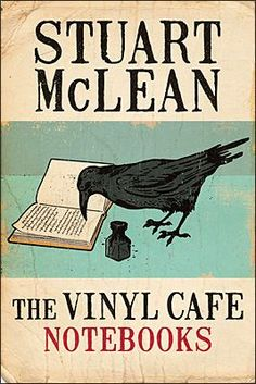 The Vinyl Café Notebooks by Stuart McLean