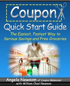 Coupon Quick Start Guide - The Easiest, Fastest Way to Serious Savings and Free Groceries - #coupon, #free, #savings, Easiest, Fastest, Groceries, Guide, quick, serious, start