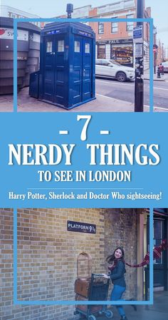 Are you a fan of Harry Potter, Sherlock Holmes and Doctor Who? Then you'll love these 7 nerdy things to see in London, including platform 9 and 3/4s!