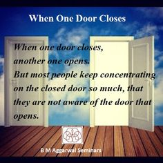 Winners: When one door closeshttp://www.BMAggarwal.com
