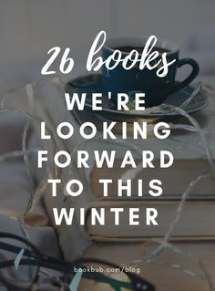 26 of the Biggest Books Coming Out Winter 2018 Books To Read 2018, Best Books To Read, I Love Books, Good Books, My Books, Book Club Books, Book Lists, Coming Out, Reading Den