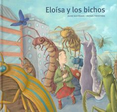 Eloisa y los bichos / Eloise and the Creepy Crawlers