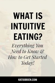 What is Intuitive Eating? Everything you need to know and how to get started today. Mindful eating. Eat with intention. Mindfulness. Wellness tips. Health tips. Body positivity. Emotional eating. Binge eating.