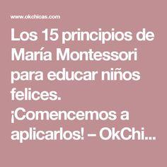 Los 15 principios de María Montessori para educar niños felices. ¡Comencemos a aplicarlos! – OkChicas