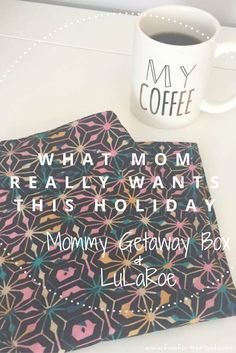 Holiday gift guide for moms.  LuLaRoe and Mommy Getaway Box make the perfect gift for mom.