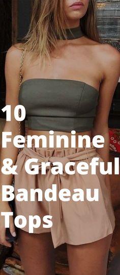 10 Feminine & Graceful Bandeau Tops