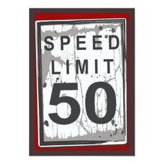 50th Birthday Party Grungy Speed Limit Sign Invitation 50th Birthday Party Ideas For Men, 30th Birthday Parties, 60th Birthday, Fifty Birthday, Birthday Decorations, 50th Birthday Themes, Birthday Centerpieces, Birthday Supplies, Birthday Games