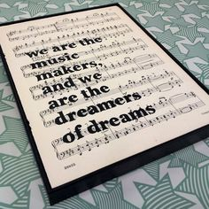 Inspirational Quote We Are The Music Makers Typographic Framed Art Print on Vintage Sheet Music. £35.75, via Etsy.