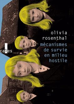 Olivia Rosenthal, Mécanismes de survie en milieu hostile, Littérature, France Culture