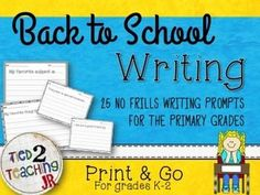 Back to School No Frills Writing Prompt Printables (K-2)