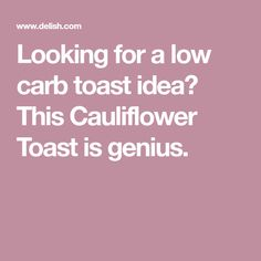 Looking for a low carb toast idea? This Cauliflower Toast is genius.
