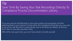 Save Time By Saving Your Task Recordings Directly To Compliance Process Documentation Library