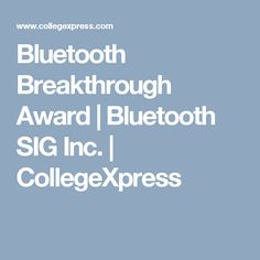 Bluetooth Breakthrough Award | Bluetooth SIG Inc. | CollegeXpress