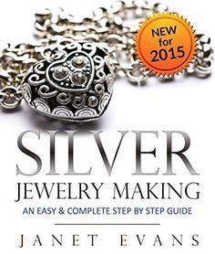 FREE TODAY~~~Silver Jewelry Making: An Easy & Complete Step by Step Guide by Janet Evans, http://www.amazon.com/dp/B00GAPUCRK/ref=cm_sw_r_pi_dp_C7cBub13AYKTR