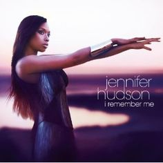 Jennifer Hudson / i remember me