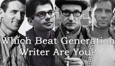 """Which Beat Generation Writer Are You? ... """"Follow your inner moonlight; don't hide the madness."""""""
