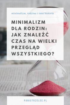 kiedy sprzątać, jak znaleźć czas na generalne porządki, jak sprzątnąć dom przy dzieciach, minimalistyczny styl życia, minimalizm w domu, jak znaleźć czas na generalne porządki, minimalizm jak zacząć, minimalizm porady, minimalizm pl, minimalizm polski, porządek w domu #minimalizm #prosteżycie #rodzina #dzieci #ppd #panidomu #sprzątanie Scheduled Maintenance, Organize Your Life, Simple Living, Minimalism, Ideas, Decor, Art, Organization, Art Background