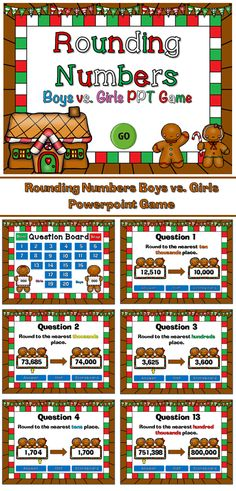 It's boys vs. girls. In this gingerbread themed game, students round numbers against one another. Place value up to hundred thousands and students round from the tens place all the way up to the hundred thousands place.