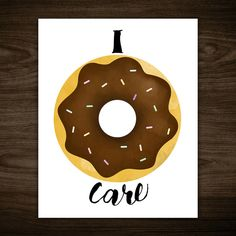 I Donut Care Funny Printable 8x10 Digital Poster by ALittleLeafy