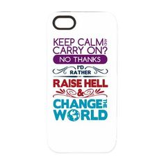 Raise hell and change the world iPhone 5 Tough Cas