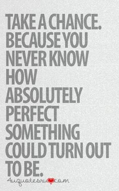 Never know if you don't try; no regrets.