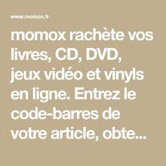 momox rachète vos livres, CD, DVD, jeux vidéo et vinyls en ligne. Entrez le code-barres de votre article, obtenez une offre et vendez en 5 minutes.