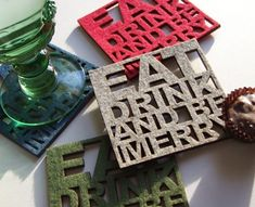"#lasercut felt ""eat drink and be merry"" coasters"