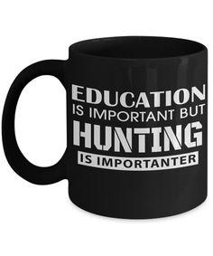 Hunter Mug - Hunting Dad Gifts - Education Is Important But Hunting Is Importanter  #gift #coffeemug #giftforher #christmasgift #coffeelover #giftforhim #customgift #yesecart