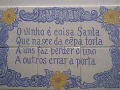 quadras tradicionais portuguesas (em azulejo) Portuguese Phrases, Portuguese Tiles, Portuguese Language, Wine Quotes, Portugal, Proverbs, Picture Quotes, Sayings, Decoupage