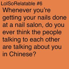 Well, the language will more likely be Vietnamese. Most Vietnamese people work as nail technicians. I know because I'm Vietnamese and my mom works at a nail salon lol
