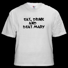 Eat, Drink and BEAT Mary