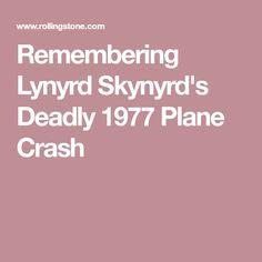 Remembering Lynyrd Skynyrd's Deadly 1977 Plane Crash