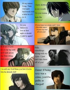 Death Note pick up line.Yes,L,I would LOVE TO TASTE THE RAINBOW.