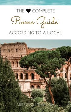 The Complete Rome Guide: According to a Local - A Bite of Culture