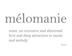 Fabulous foreign words. ~ETS #melomanie