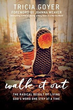Walk It Out: The Radical Result of Living God's Word One ...