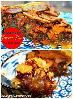 The BEST EVER Pecan Pie - the secret behind this pecan pie's awesomeness is that it has NO corn syrup in it!  Instead, butter is used.... because butter makes everything better ;)
