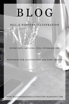 Interviews, articles, tips, tutorials and resources for illustrators and dark artists! www.billiewebsterillustration.blogspot.com