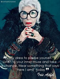 Fashion Quotes Style Funny Iris Apfel For 2019 Emmanuelle Alt, Iris Apfel Quotes, Muse, Mode Statements, Advanced Style, Advanced Beauty, Trendy Fashion, Fashion Trends, Cheap Fashion