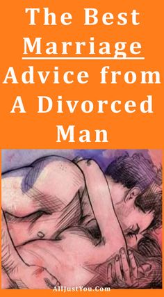 The Best Marriage Advice from a Divorced Man #health #fitness #beauty #diy # marriage #women