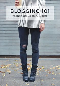 blogging 101: how to transition to a full-time blogger
