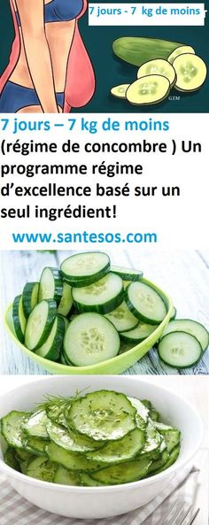 7 jours – 7 kg de moins (régime de concombre ) Un programme régime d'excellence basé sur un seul ingrédient!