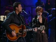 My Kind Of Woman/My Kind Of Man  --Vince Gill & Patty Loveless (Great song for First Dance at a wedding)