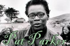 Pat Parker (January 20, 1944 – June 19, 1989 Houston, Texas) was an African-American lesbian feminist poet. Parker grew up working class poor in Third Ward, Houston, Texas, a mostly African-American part of the city. Her mother (born Marie Louise Anderson) was a domestic worker, and her father, Ernest Nathaniel Cooks retreaded tires. When she...Read More »