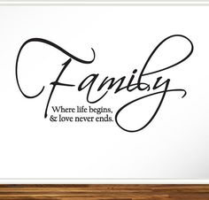 Family - Where Life Begins  Love Never Ends - Wall Decal Sticker Home Decor Living Room Entry Way Dining Room Housewarming Gift